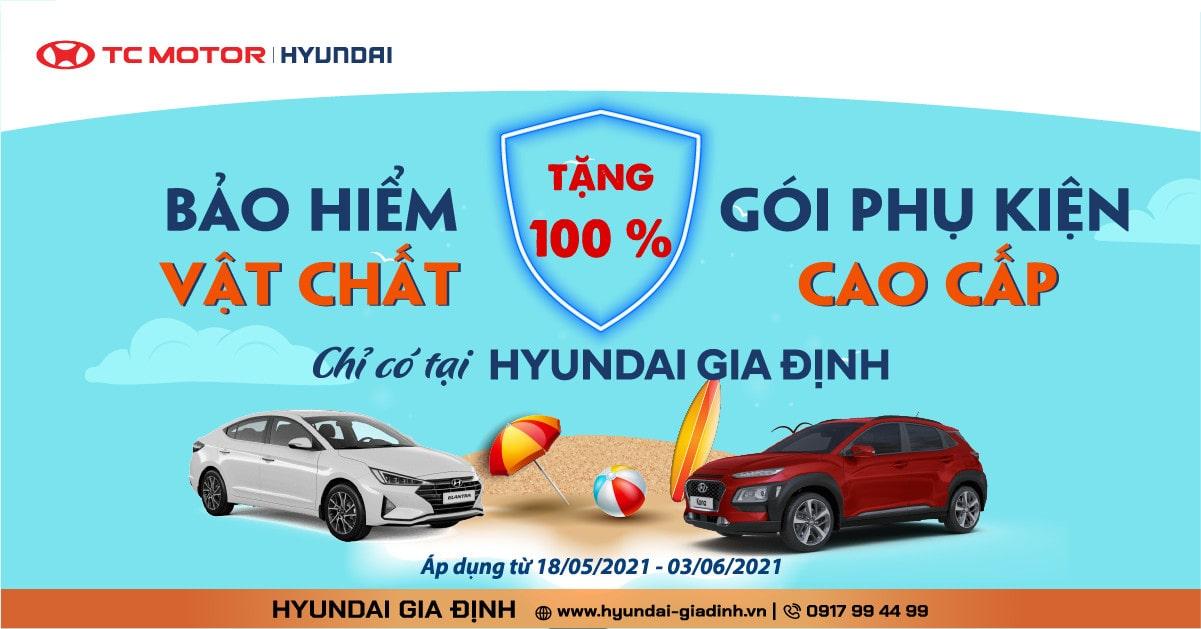 Tặng 100% Bảo Hiểm Vật Chất và Gói Phụ Kiện Cao Cấp | Hyundai Gia Định